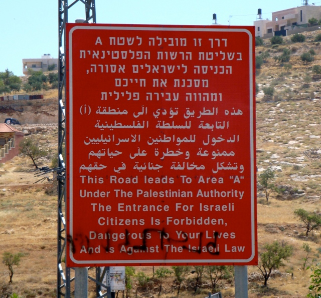 "What a sign. If I was Israeli, you'd have me at ""forbidden"" - we loved the West Bank towns"